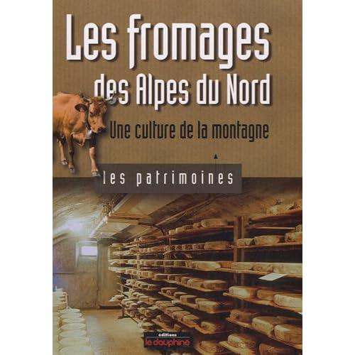 Les fromages des Alpes du Nord : Une culture de la montagne