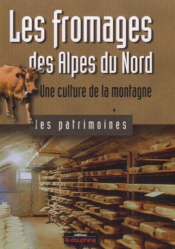 Les fromages des Alpes du Nord : Une culture de la montagne par Laurence Bérard, Philippe Marchenay
