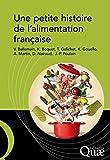 Une petite histoire de l'alimentation française (Hors collection)