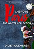 Chef Q in Paris: The Winter Collection (Seasonal French Cooking Book 2)