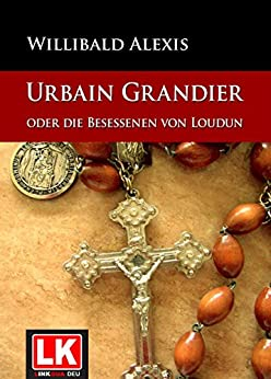 Urbain Grandier oder die Besessenen von Loudun