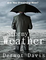 Stormy Weather: A Novel: Are You Dreaming Now? (English Edition)