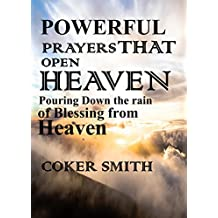 Powerful Prayers that open heaven: Pouring down the rain of Blessing from Heaven (English Edition)