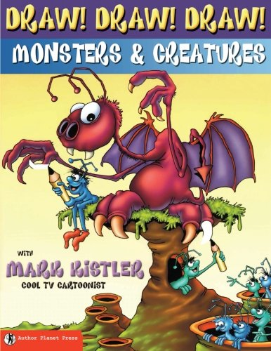 Draw! Draw! Draw! #2 MONSTERS & CREATURES with Mark Kistler: Volume 2