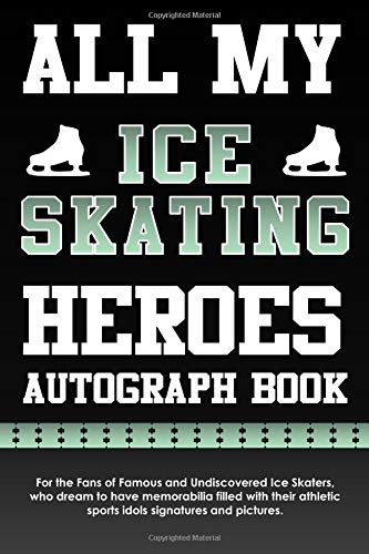 All My Ice Skating Heroes Autograph Book
