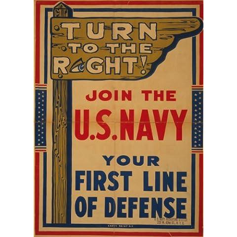 Estados Unidos de WW1 1914-1918 Propaganda gira a la derecha! Únete a la Marina estadounidense, su primera en vivo de defensa 250gsm polarmk tarjeta del arte A3