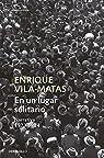 En un lugar solitario: Narrativa 1973-1984 par Vila Matas