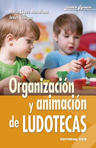 Organización y animación de ludotecas (Escuela de animación) por María López Matallana