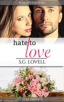 Hate To Love (Pole Dance Book 3) by [Lovell, S.G.]