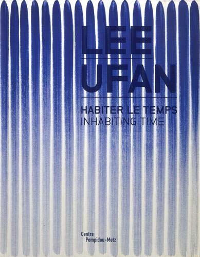 Lee Ufan : Habiter le temps par  Collectif