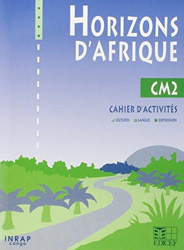 Horizons d'Afrique CM2/Livret d'activités