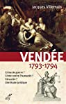 Vendée, 1793-1794 par Villemain
