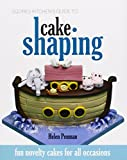 Squires Kitchen's Guide to Cake Shaping: Fun Novelty Cakes for All Occasions by Helen Penman (2011-03-11)