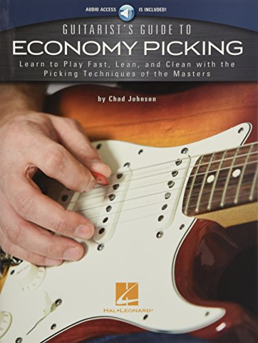 Guitarist's Guide to Economy Picking: Learn to Play Fast, Lean, and Clean with the Picking Techniques of the Masters