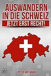 Auswandern in die Schweiz - Jetzt erst recht!