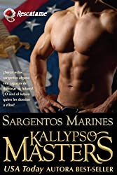 Sargentos Marines (Introducción de la Serie Romance militar y BDSM Saga para Adultos) (Rescátame nº 1) (Spanish Edition)