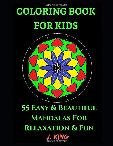 Coloring Book for Kids: 55 Easy & Beautiful Mandalas For Relaxation and Fun - Children Activity Books for Kids Aged 2-4, 4-8, Boys, Girls, ... Early Learning (Kid's Coloring Book, Band 4)