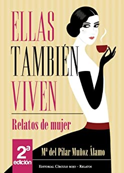 ELLAS TAMBIÉN VIVEN de [del Pilar Muñoz Álamo, Mª]