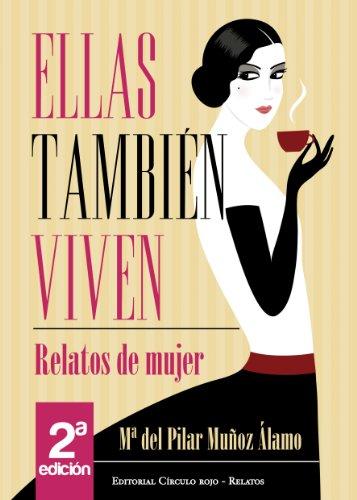 ELLAS TAMBIÉN VIVEN por Mª del Pilar Muñoz Álamo