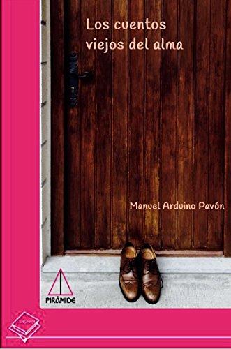 Los cuentos viejos del alma por Manuel Arduino Pavón
