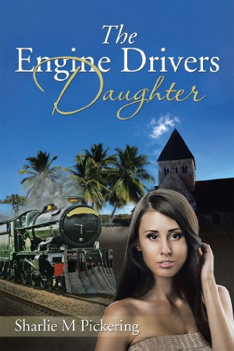 The Engine Drivers Daughter eBook: Sharlie M Pickering: Amazon in