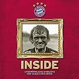 Produkt-Bild: FC Bayern: Inside: Ungewöhnliche Einblicke von Damals bis Heute