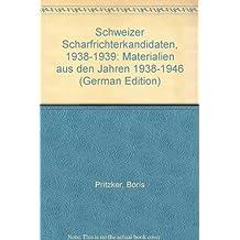 Schweizer Scharfrichterkandidaten 1938/1939. Materialien aus den Jahren 1938-1946 von Boris Pritzker