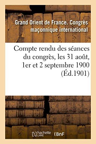 Compte rendu des séances du congrès, les 31 aout, 1er et 2 septembre 1900