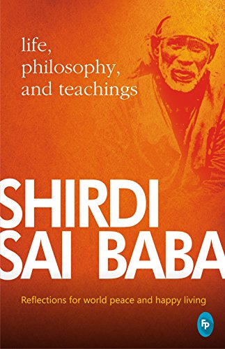 Shirdi Sai Baba: Life, Philosophy & Teachings