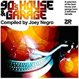 90¿S HOUSE & GARAGE COMPILED BY JOEY NEGRO
