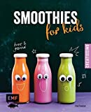 Smoothies for kids - Bunt und gesund! (Creatissimo)