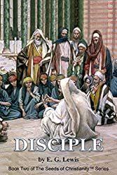 DISCIPLE (The Seeds of Christianity Book 2) (English Edition)