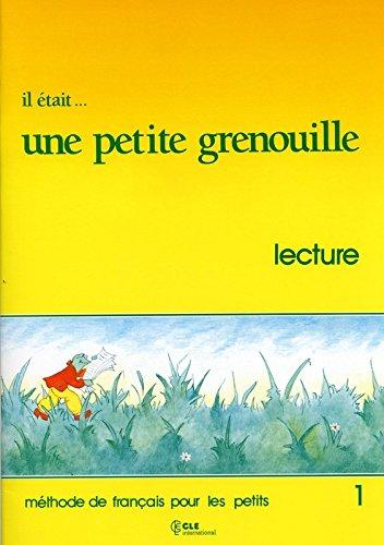 Il était... une petite grenouille 1 : Méthode de français pour les petits, Livret de lecture