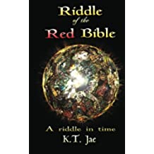 Riddle of the Red Bible: a riddle in time: Volume 1