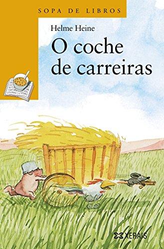 O coche de carreiras (Infantil E Xuvenil - Sopa De Libros - De 6 Anos En Diante)