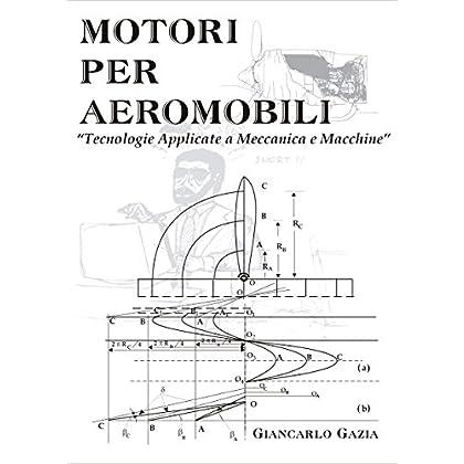 Motori Per Aeromobili: 'tecnologie Applicate A Meccanica E Macchine'