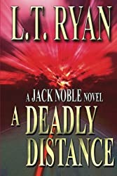 A Deadly Distance (Jack Noble #2) by L.T. Ryan (2013-04-03)