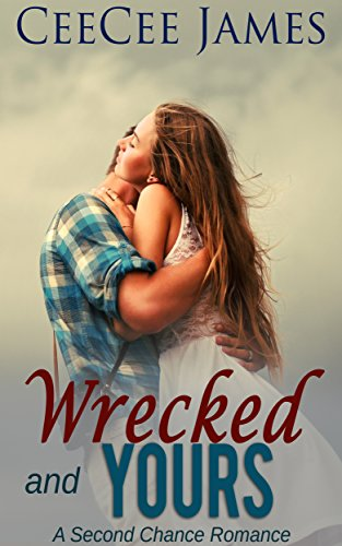 Wrecked and Yours (A Second Chance Romance Book 1) (English Edition ...