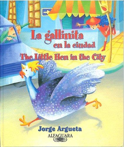 La Gallinita en la ciudad/The Little Hen in the City por Jorge Argueta