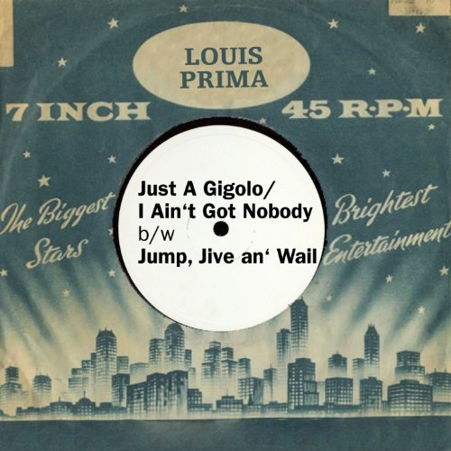 Just A Gigolo/I Ain't Got Nobody b/w Jump, Jive an' Wail (feat. Keely Smith with Sam Butera and The Witnesses) (B Smith W)