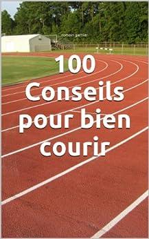 100 Conseils pour bien courir par [garnier, romain]