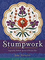Stumpwork & Goldwork Embroidery: Inspired by Turkish, Syrian & Persian Tiles (Milner Craft (Hardcover))