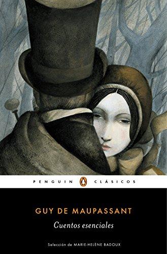 Cuentos esenciales (Los mejores clásicos) por Guy de Maupassant