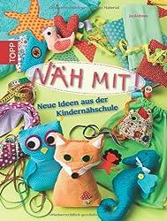 Näh mit!: Neue Ideen aus der Kindernähschule
