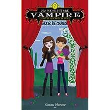Ma soeur est une vampire: Jour de chance (Ma sœur est une vampire t. 7) (French Edition)