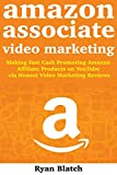Amazon Associates Video Marketing: Making Fast Cash Promoting Amazon Affiliate Products on YouTube via Honest Video Marketing Reviews (English Edition)