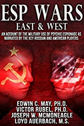 ESP Wars: East & West: An Account of the Military Use of Psychic Espionage as Narrated by the Key Russian and American Players