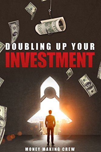 Double Up Your Investment: Guaranteed!: Learn how to make money within minutes,...