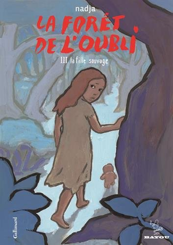 La forêt de l'oubli (Tome 3-La fille sauvage)