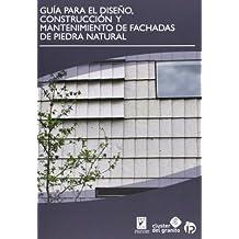 Guía para el diseño, construcción y mantenimiento de fachadas de piedra natural (Soluciones con piedra)